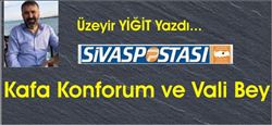 Kafa Konforum ve Vali Bey